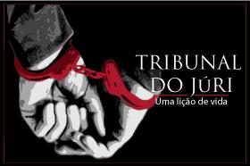 Tribunal do Júri: uma lição de vida
