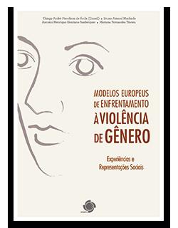 Capa do livro 'Modelos Europeus de Enfrentamento à Violência de Gênero' dos promotores Antonio Suxberger, Bruno Amaral Machado, Mariana Távora e Thiago Pierobom
